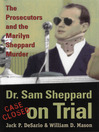 Dr. Sam Sheppard on Trial (eBook): Prosecutors and Marilyn Sheppard Murder